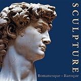 Sculpture : Romanesque-Gothic-Renaissance-Baroque, Toman, Rolf, 3899850793