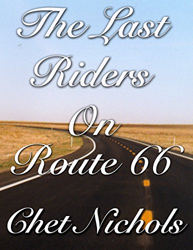 (The Last Riders On Route 66 )