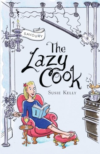 The Lazy Cook (Book One): Quick And Easy Meatless Meals by Susie Kelly