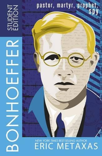 bonhoeffer-student-edition-pastor-martyr-prophet-spy