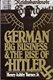 German Big Business and the Rise of Hitler, Henry Ashby Turner, 0195042352