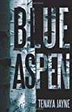 Blue Aspen, Tenaya Jayne, 1440159750