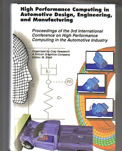 High Performance Computing In Automotive Design  Engineering  And Manufacturing  Proceedings Of The 3Rd International Confernece On High Performance Computing In The Automotive Industry