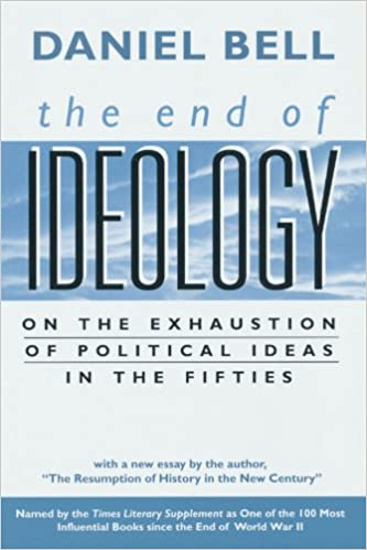 Sample Argumentative Essay High School The End Of Ideology On The Exhaustion Of Political Ideas In The Fifties  With The Resumption Of History In The New Century Daniel Bell    Science And Technology Essay also Buy Essay Papers The End Of Ideology On The Exhaustion Of Political Ideas In The  English Essay Speech