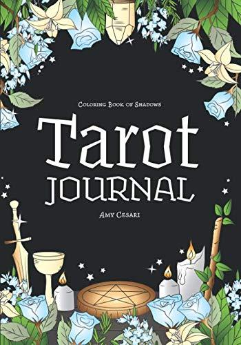 Coloring Book of Shadows: Tarot Journal Paperback – 13 Mar. 2019