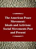 img - for American Peace Movement: Ideals and Activism (Twayne's Social Movements Series) book / textbook / text book