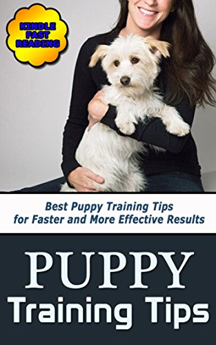 Tips Training Dog (Puppy Training Tips: Best Puppy Training Tips for Faster and More Effective Results)