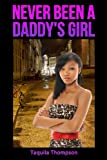 Never Been a Daddy's Girl, Taquila Thompson, 0615893023