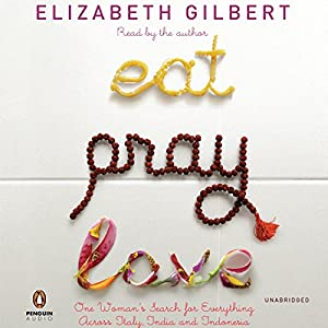 Eat, Pray, Love Hörbuch