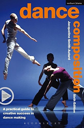 (Dance Composition: A Practical Guide to Creative Success in Dance Making (Performance Books))