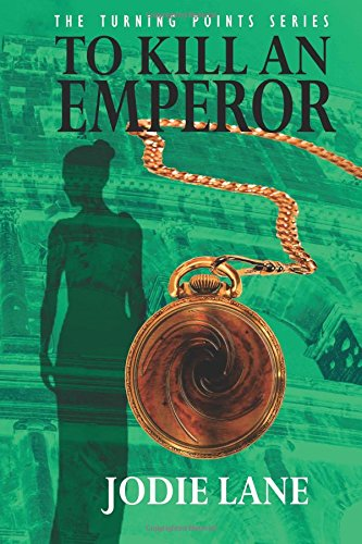 To Kill An Emperor (Turning Points) (Volume 3)