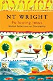 Following Jesus: Biblical Reflections on Discipleship by Wright, N. T. (1994) Paperback