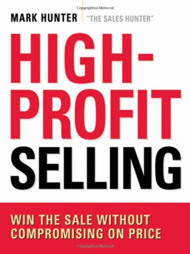 High Profit Selling  Win The Sale Without Compromising On Price