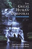 img - for The Great Human Diasporas: The History Of Diversity and Evolution book / textbook / text book