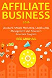 AFFILIATE BUSINESS (2016 Bundle): Clickbank Affiliate Marketing, Social Media Management and Amazon's Associate Program