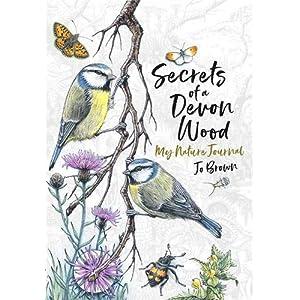 Secrets of a Devon Wood: My Nature Journal