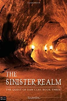The Sinister Realm: The Quest of Dan Clay: Book Three by [Smith, T.J.]