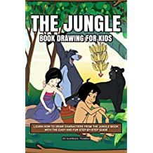 The Jungle Book Drawing for Kids: Learn How to Draw Characters from the Jungle Book with the Easy and Fun Step-by-Step Guide