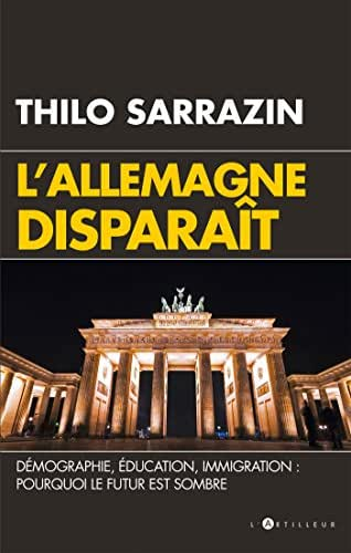 L'Allemagne disparaît: Démographie, éducation, immigration : pourquoi le futur est sombre (French Edition)