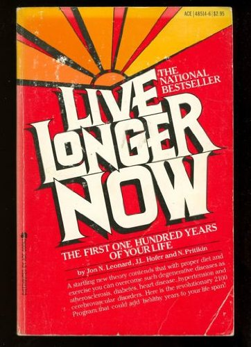 Live Longer Now: The First One Hundred Years of Your Life: The 2100 Program, (Longevity Now Program compare prices)