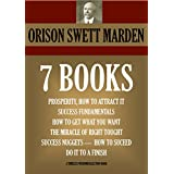 7 BOOKS ON PROSPERITY & SUCCESS. Prosperity:How To Attract It, Success Fundamentals, How To Get What You Want, The Miracle Of Right Tought, Success Nuggets, ... Finish (Timeless Wisdom Collection Book 57)