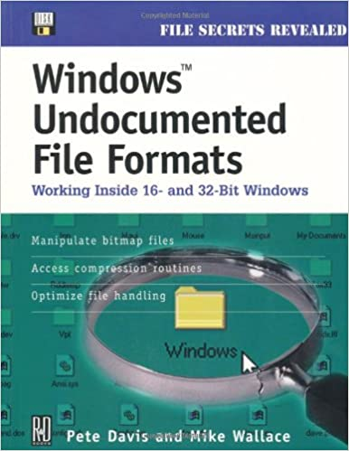 Windows Undocumented File Formats. Working Inside 16- and 32- bit Windows