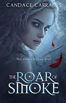 The Roar of Smoke: A Book of the Meldborn by [Carrabus, Candace]