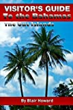 Visitor s Guide to the Bahamas - The Out Islands