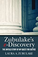 Zubulake's e-Discovery: The Untold Story of my Quest for Justice Paperback