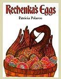 Rechenka's Eggs, Patricia Polacco, 078076322X