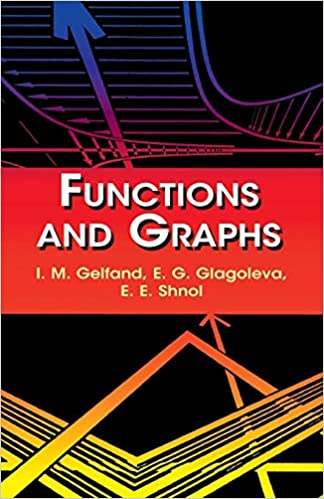 Functions and Graphs (Dover Books on Mathematics): I  M