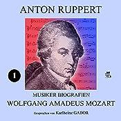 Wolfgang Amadeus Mozart (Musiker-Biografien 1) | Anton Ruppert