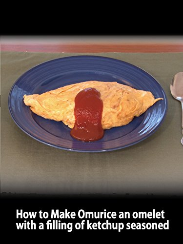 (Clip: How to Make Omurice an omelet with a filling of ketchup seasoned)