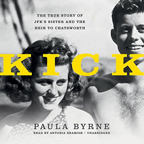 (Kick: The True Story of JFK's Sister and the Heir to)