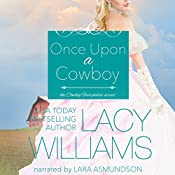 Once Upon a Cowboy: Cowboy Fairytales, Book 1 | Lacy Williams