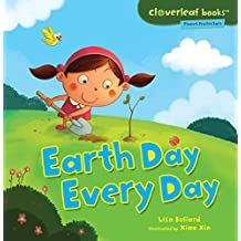 Earth Day Every Day (Cloverleaf Books ™ — Planet Protectors)
