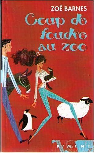 Coup de foudre au zoo - Zoë Barnes