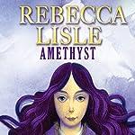 Amethyst | Rebecca Lisle