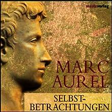Selbstbetrachtungen Hörbuch von Marc Aurel Gesprochen von: Achim Höppner