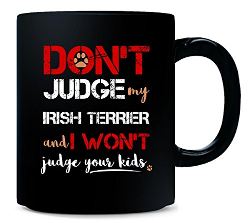 Don't Judge My Irish Terrier - Mug