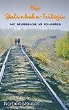 Die Stalinbahn-Trilogie, Norbert Mausolf, 3842353987