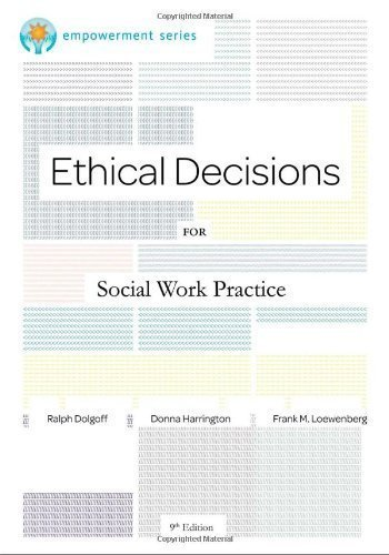 Brooks/Cole Empowerment Series: Ethical Decisions for Social Work Practice 9th (ninth) Edition by Dolgoff, Ralph, Harrington, Donna, Loewenberg, Frank M. [2011]