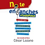 No te enganches [Don't Get Hung Up]: #Todopasa [Everything Passes] | César Lozano