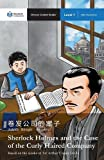 Sherlock Holmes and the Case of the Curly Haired Company: Mandarin Companion Graded Readers Level 1