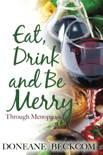 Read Online Eat, Drink and Be Merry Through Menopause PDF