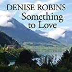 Something to Love | Denise Robins