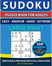 SUDOKU PUZZLE BOOK FOR ADULTS – 100 Puzzles - Easy, Medium, Hard, Extreme With Full Solutions LARGE PRINT: Sudoku Puzzle Book, Ultimate Sudoku Book for Adults 100 Sudoku Book