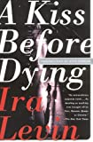 A Kiss Before Dying, Ira Levin, 0786711647