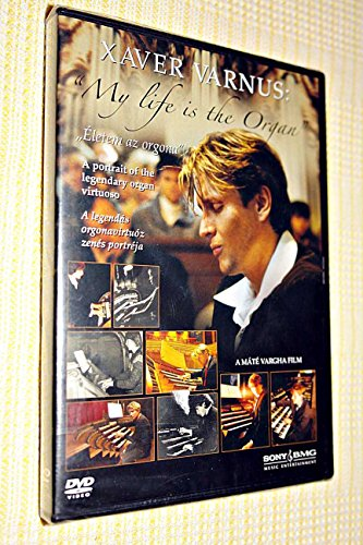 Xaver Varnus: My Life is the Organ [European DVD Region 0 PAL] A portrait of the legendary organ virtuoso / Eletem a Zongora