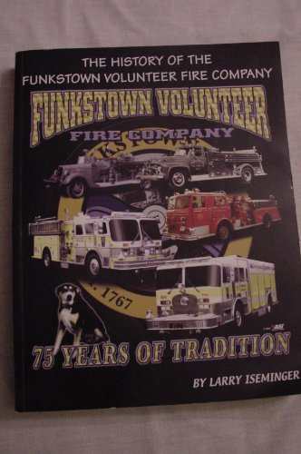 The History of the Funkstown Volunteer Fire Company pdf epub